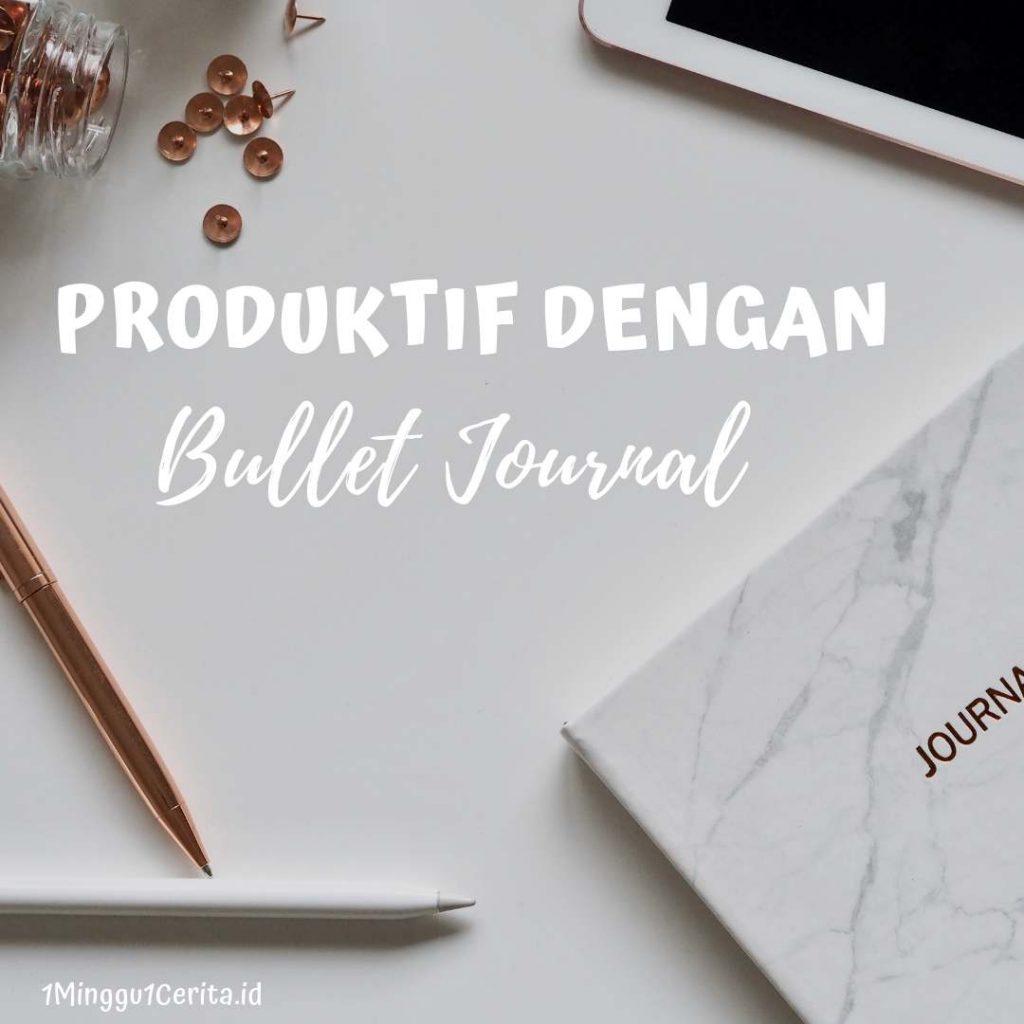 Produktif Dengan Bullet Journal